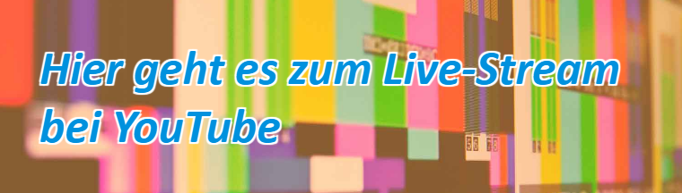 Hier geht es zum Live-Stream bei YouTube